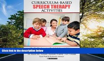 For you Curriculum-based  Speech Therapy Activities: Pre-K / Kindergarten:  English   Spanish