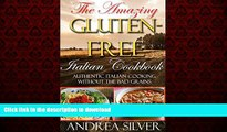 Best book  The Amazing Gluten Free Italian Cookbook: Authentic Italian Cooking Without the Bad