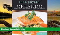 Deals in Books  Food Lovers  Guide to® Orlando: The Best Restaurants, Markets   Local Culinary