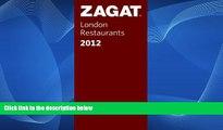 Big Sales  2012 London Restaurants (Zagat London Restaurants) (Zagat Survey: London Restaurants)