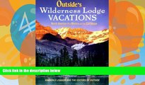 Deals in Books  Outside s Wilderness Lodge Vacations: More Than 100 Prime Destinations in North