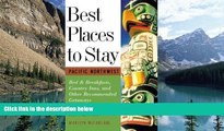 Big Sales  Best Places to Stay: Pacific Northwest: Bed   Breakfasts, Historic Inns and Other