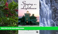 Big Sales  Staying at a Lighthouse: America s Romantic and Historic Lighthouse Inns (Lighthouse