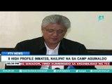 8 high profile inmates, nailipat na sa Camp Aguinaldo