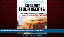 Best book  Low-carb coconut flour recipes: Healthy and delicious low-carb diet recipe cookbook