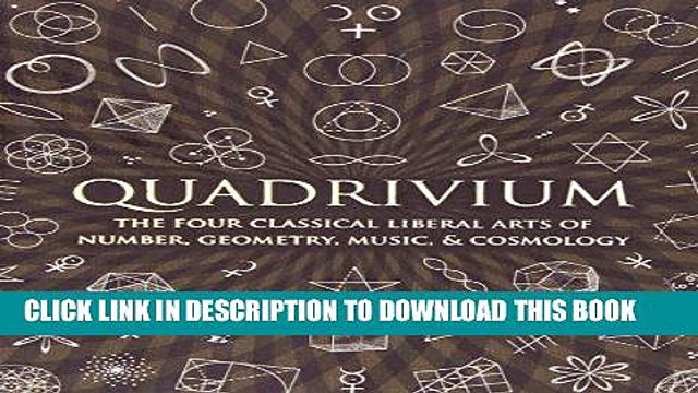Ebook Quadrivium: The Four Classical Liberal Arts of Number, Geometry, Music,   Cosmology (Wooden