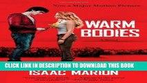 [PDF] Warm Bodies: A Novel (The Warm Bodies Series) Popular Online