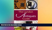 Ebook deals  The London Antiques Guide: Street-by-street, Style-by-style  Full Ebook