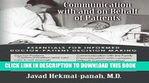 Read Now Communication with and on Behalf of Patients: Essentials for informed doctor-patient