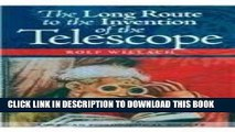 Ebook The Long Route to the Invention of the Telescope (Transactions of the American Philosophical