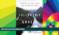 Ebook deals  The Fellowship of Ghosts: Travels in the Land of Midnight Sun  Full Ebook