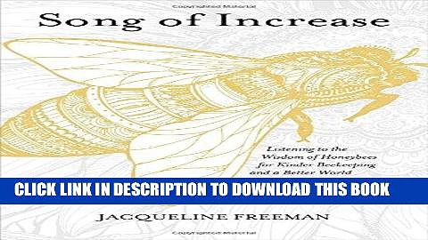 Ebook Song of Increase: Listening to the Wisdom of Honeybees for Kinder Beekeeping and a Better
