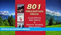 FAVORITE BOOK  801 Prescription Drugs - Good Effects, Side Effects and Natural Healing