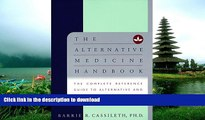 READ  The Alternative Medicine Handbook: The Complete Reference Guide to Alternative and