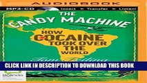 Read Now The Candy Machine: How Cocaine Took Over the World Download Book