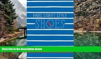 Best Deals Ebook  Paris Street Style: Shoes  Best Buy Ever