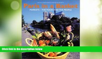 Buy NOW  Paris in a Basket : Markets - The Food And The People  READ PDF Best Seller in USA