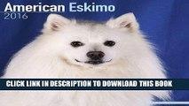 Ebook American Eskimo Dog Calendar - Breed Specific American Eskimos Calendar - 2016 Wall