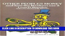 Best Seller Other people s money and how the bankers use it (Harper torchbooks, TB3081) Free