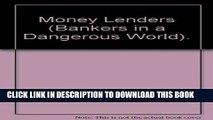 Ebook MONEY LENDERS (BANKERS IN A DANGEROUS WORLD). Free Read