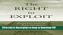 Read The Right to Exploit: Parasitism, Scarcity, and Basic Income Free Books
