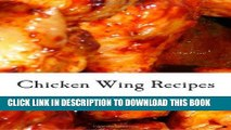 PDF Chicken Wing Recipes: Hot Wings, BBQ Wings, Buffalo Wings, Spicy Wings, Teriyaki Wings and