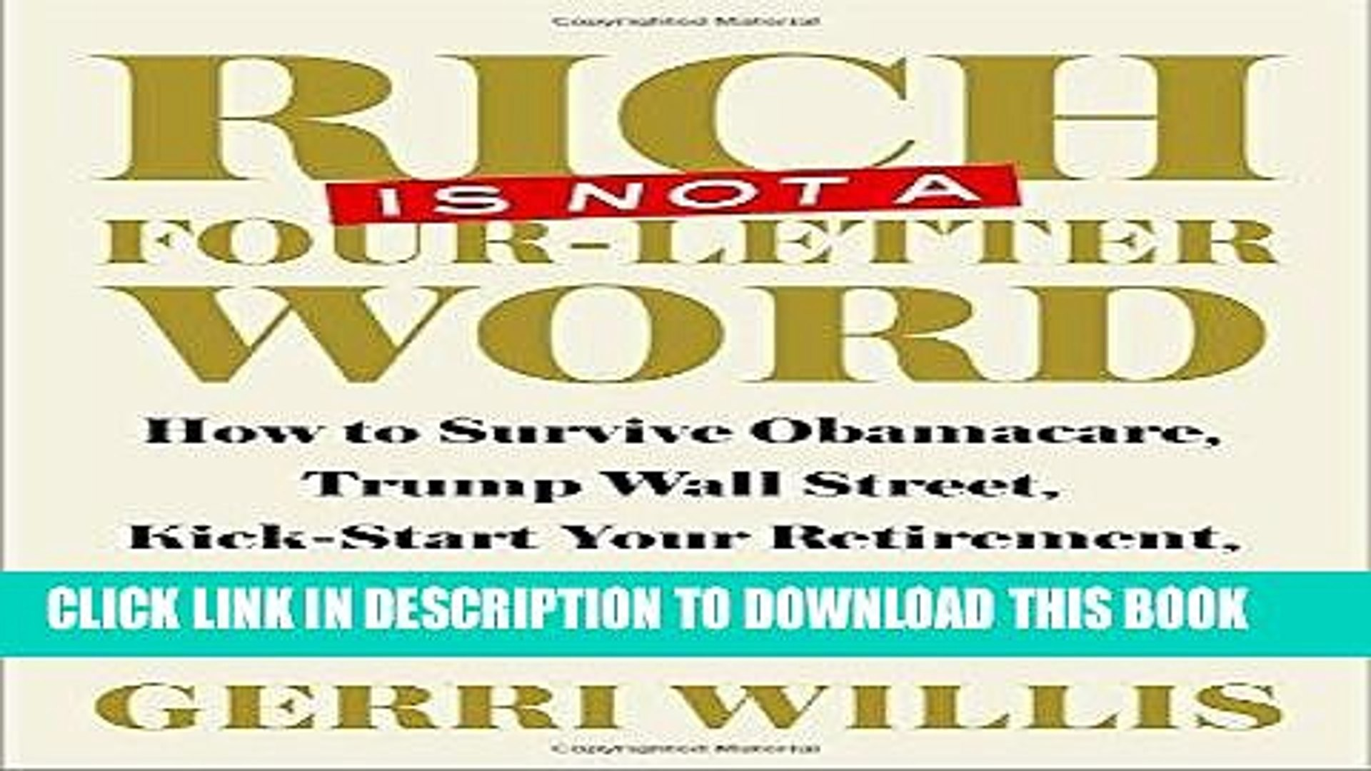 PDF Rich Is Not a Four-Letter Word: How to Survive Obamacare, Trump Wall Street, Kick-start Your