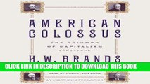 Best Seller American Colossus: The Triumph of Capitalism, 1865-1900 Free Read