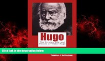 FREE DOWNLOAD  Hugo: The Strange Life and Visions  of Victor Hugo READ ONLINE