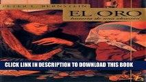 Ebook El oro: Historia de una obsesion (Biografia E Historia Series) Free Read