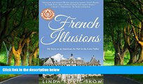 Best Deals Ebook  French Illusions: My Story as an American Au Pair in the Loire Valley  Best