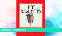 Ebook Best Deals  Hot Baguettes: Hot Baguettes: The Memoir of a Wacky-Woman s Escape From Her