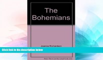 Must Have  The Bohemians: La vie de Boheme in Paris, 1830-1914  Most Wanted