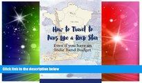 Ebook Best Deals  How To Travel To Paris Like a Rock Star: Even if You Have an Indie Band Budget