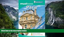 Best Deals Ebook  Michelin Must Sees Paris (Must See Guides/Michelin)  Most Wanted