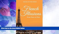 Deals in Books  French Illusions: From Tours to Paris  Premium Ebooks Online Ebooks