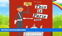 Best Buy PDF  This is Paris 2015 Wall Calendar  Best Seller Books Most Wanted