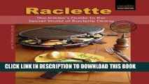 PDF Raclette: The Insider s Guide to the Secret World of Raclette Dining Full Collection
