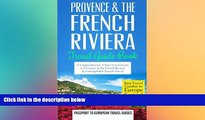 Ebook Best Deals  Provence: Provence   the French Riviera: Travel Guide Book-A Comprehensive 5-Day