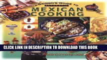 [PDF] A Gringo s Guide to Authentic Mexican Cooking (Cookbooks and Restaurant Guides) Full Online