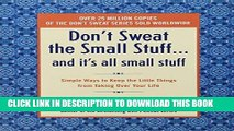 Ebook Don t Sweat the Small Stuff and It s All Small Stuff: Simple Ways to Keep the Little Things