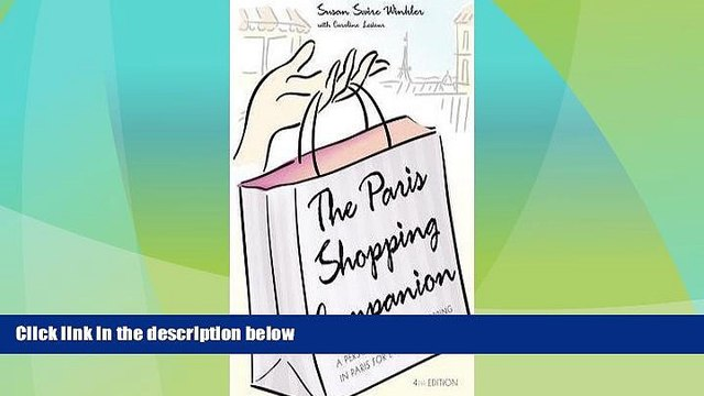 Big Sales  The Paris Shopping Companion : A Personal Guide to Shopping in Paris for Every
