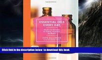 Best book  Essential Oils Every Day: Rituals and Remedies for Healing, Happiness, and Beauty