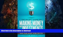 EBOOK ONLINE  INVESTING: The Secret Guide To Making Money With Investments (Learn What To Invest