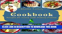 Read Now Mama Lolo s Cookbook - Recipes For Living With Kidney Disease (Mama Lolo s Cookbooks)