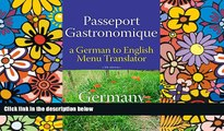 Ebook Best Deals  Passeport Gastronomique: Germany, a German to English Menu Translator  Most Wanted