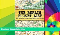 Must Have  The Berlin Bucket List - 50 Places you need to see before you leave Berlin  Most Wanted