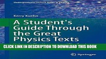Read Now A Student s Guide Through the Great Physics Texts: Volume I: The Heavens and The Earth
