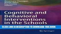 Read Now Cognitive and Behavioral Interventions in the Schools: Integrating Theory and Research