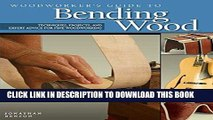 [PDF] Epub Woodworker s Guide to Bending Wood: Techniques, Projects and Expert Advice for Fine